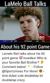 Lavar Ball Quotes 91 Awesome LaMelo Ball Talks KCAL ME CBSLA 24 Cincinnati 24 Final CBK UCF About