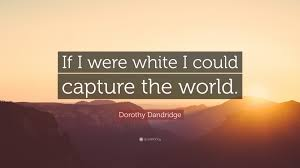 Image result for dorothy dandridge quotes