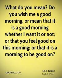 Mean Good Morning Quotes Best Of Good Morning Quotes Page 24 QuoteHD