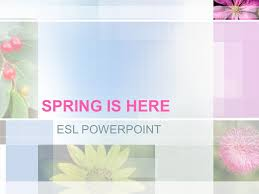 Spring Powerpoint Spring Is Here Esl Powerpoint Ppt Download