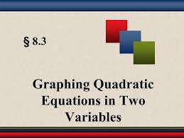 graphing quadratic equations in two variables