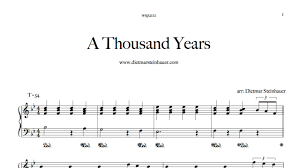 a thousand years piano sheet music a thousand years youtube
