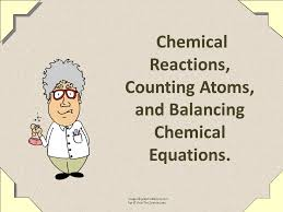 chemical reactions counting atoms and balancing chemical equations