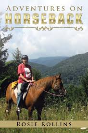 Adventures on Horseback: Rollins, Rosie: 9781532014178: Amazon.com ...