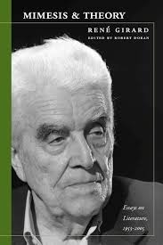 mimesis and theory essays on literature and criticism    cover of mimesis and theory by ren girard edited and with an introduction by robert mimesis and theory essays on literature