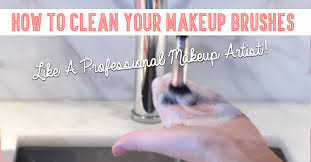 how to clean your makeup brushes like a professional makeup artist