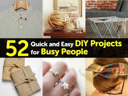 52 quick and easy diy projects for busy people