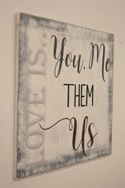 wood sign love is you me them us distressed wood vintage look farmhouse chic shabby chic wall decor blended family anniversary gift on shabby chic wall art pinterest with wood sign love is you me them us distressed wood vintage look
