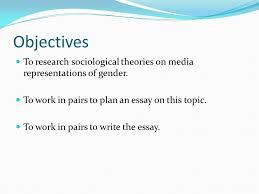 essay on media representations of gender ppt video online  objectives to research sociological theories on media representations of gender to work in pairs to