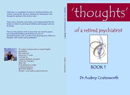 thoughts of a retired psychiatrist book by audrey coatesworth click images to enlarge