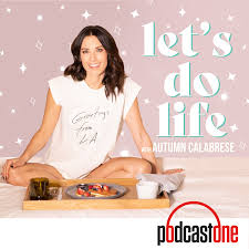 Let's Do Life with Autumn Calabrese