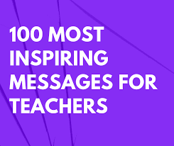 Teacher Message 100 Most Inspiring Messages For Teachers Futureofworking Com