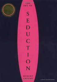 The Art Of Seduction Quotes Fascinating The Art Of Seduction By Robert Greene