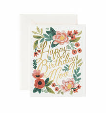 Happy Birthday Mom Greeting Card By Rifle Paper Co Made In Usa