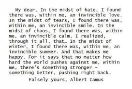 albert camus quotes help what was that book albert camus where is this from the strange thing is part of this quote appears in the return to tipassa essay in the midst of winter i found there