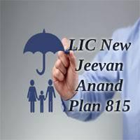 Lic New Jeevan Anand 815 Premium Chart Lic New Jeevan Anand Plan 815 Endowment Plan Benefits