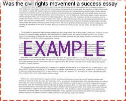 was the civil rights movement a success essay research paper help was the civil rights movement a success essay essay writing guide learn the art by