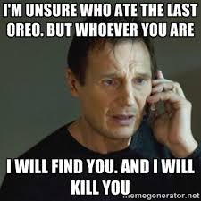 I'm Unsure who aTe the last oreo. But whoever you are I will find ... via Relatably.com