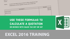 Use These Formulas To Calculate A Quotation Or Invoice With Sales Tax Gst Or Vat Excel 2016 8 24