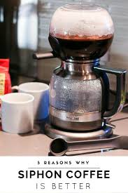 It's a unique brewer that automates the manual vacuum coffee maker process, delivering rich and decadent brews at home in the easiest way possible. 5 Reasons Why Siphon Coffee Makers Are Best Coffee Maker Reviews Coffee Pod Coffee Makers