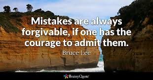 Forgive Yourself Quotes Stunning Mistakes Are Always Forgivable If One Has The Courage To Admit Them