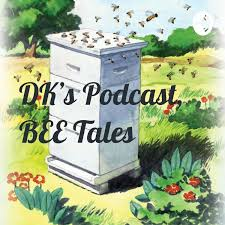 DK's Podcast, BEE Tales