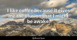 Coffee Quotes BrainyQuote Cool Coffee Quotes