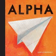 This article is an introduction to the symbols of consonants of the international phonetic alphabet (ipa) as it is. Alpha By Isabelle Arsenault Alphabet Book Picture Book Books