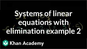 systems of equations with elimination and manipulation khan academy