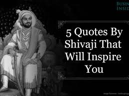 Shivaji Maharaj Quotes Five Quotes By Shivaji That Will Inspire You