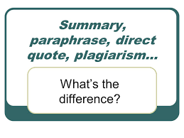 Summary Paraphrase Direct Quote Plagiarism Ppt Video Online
