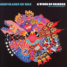 A Word Of Science Nightmares On Wax Songs Reviews Credits