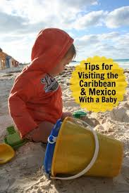 caribbean with a baby mexico with a baby tips for caribbean with baby after our very first family vacation