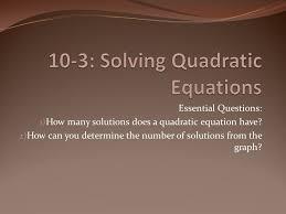 10 3 solving quadratic equations