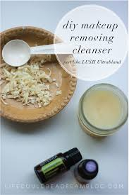 diy lush ultrabland the perfect all natural makeup removing cleanser made with doterra