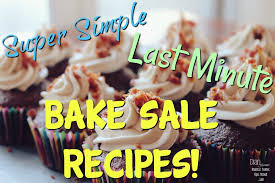 baking sale super simple last minute bake sale recipes