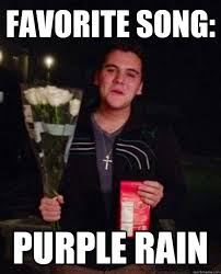 favorite song: purple rain - Friendzone Johnny - quickmeme via Relatably.com