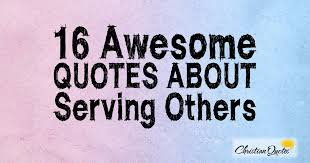 Christian Servanthood Quotes Best of 24 Awesome Quotes About Serving Others ChristianQuotes
