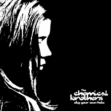 <b>Dig</b> Your Own Hole: More Deep Treasure From The <b>Chemical Brothers</b>