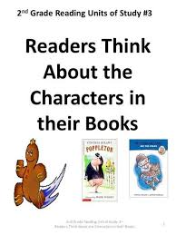 2 nd grade reading units of study 3 readers think about the characters in their books 2nd grade reading unit of study 3 readers think about the