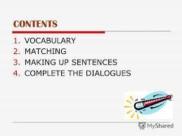 Презентация на тему at the doctors Курсовая работа учителя  2 contents 1 vocabulary 2 matching 3 making up sentences 4 complete the dialogues