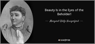 Who Quoted Beauty Is In The Eye Of The Beholder Best of Beauty Is In The Eye Of The Beholder GAOMON
