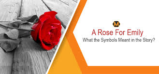 "critical essay analysis of ""a rose for emily  a rose for emily what the symbols meant in the story"