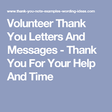 Volunteer Thank You Letters And Messages - Thank You For Your Help ...