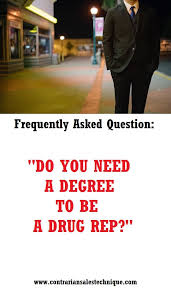 Pharmaceutical Sales Degree Do You Need A Degree To Be A Drug Rep Pharmaceutical Sales Rep