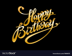 Black Happy Birthday Golden Text On Black Background Happy Birthday To