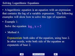 table of contents solving logarithmic equations a logarithmic equation is an equation with an expression that contains the log of a variable expression