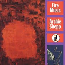 <b>Archie Shepp</b> - <b>Fire</b> Music - LP – Rough Trade