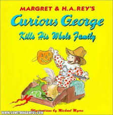 curious george kills his whole family book parody humor funny