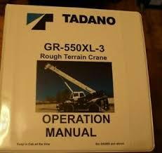 Details About Tadano Gr550xl 3 Rough Terrain Crane Operations Manual